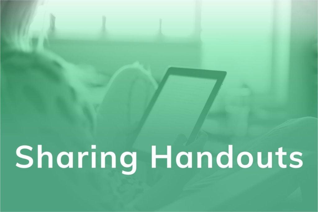 Sharing Handouts